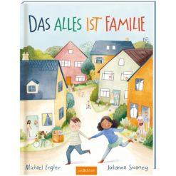 Das alles ist Familie - Ein Buch darüber, wie vielfältig Familie sein kann